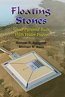 Floating Stones: Great Pyramid built with Water Power