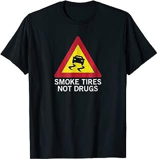 Smoke tires not drugs pilot driver t-shirt