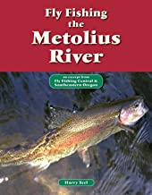 Fly Fishing the Metolius River: An Excerpt from Fly Fishing Central & Southeastern Oregon (No Nonsense Fly Fishing Guides)