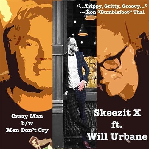 Crazy Man / Men Dont Cry [Explicit] de Skeezit X en Amazon ...