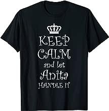 KEEP CALM and LET ANITA HANDLE IT T-Shirt | Name Tee Gift