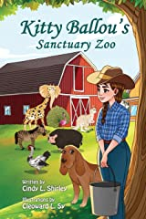 Kitty Ballou's Sanctuary Zoo: Color illustration edition Paperback