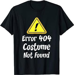 Error 404 Costume Not Found Halloween Nerdy DIY Gift T-Shirt