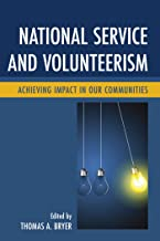 National Service and Volunteerism: Achieving Impact in Our Communities