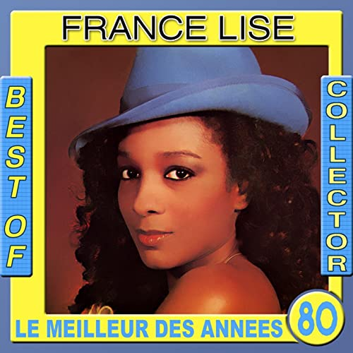 France Lise Best of Collector: France Lise (Le meilleur des années 80)  71BQHzH0ZwL._SS500_