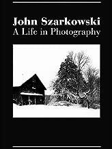 John Szarkowski: A Life in Photography
