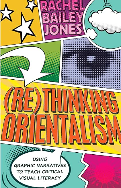 Rethinking Orientalism: Using Graphic Narratives to Teach Critical Visual Literacy