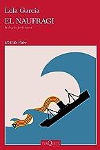El naufragi: Pròleg de Jordi Amat (Ull de Vidre) (Catalan Edition)
