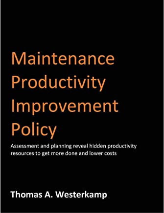 Maintenance Productivity Improvement Policy: Hidden productivity improvements, better work conditions,  and savings revealed