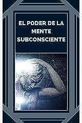 EL PODER DE LA MENTE SUBCONSCIENTE: Controla el poder de la buena energía (Spanish Edition) Kindle Edition