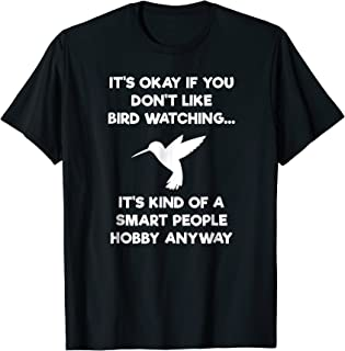 Bird Watching T-shirt - Funny Bird Watcher Smart People
