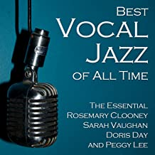 Best Vocal Jazz of All Time: Rosemary Clooney, Sarah Vaughan, Doris Day, And Peggy Lee