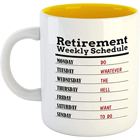 iKraft® Funny Retirement Weekly Schedule Quotes Printed Coffee Mug- Dual Tone Milk Mug- Retirement Gift Ideas for Family