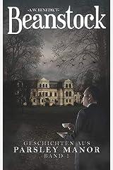Beanstock - Geschichten aus Parsley Manor (Kurzgeschichtenband 1) (German Edition) Kindle Edition