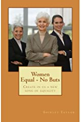 Women Equal - No Buts: Create in us a new song of equality Kindle Edition