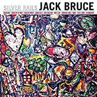 Silver Rails by Jack Bruce (2014-05-03)