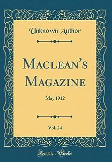 Maclean's Magazine, Vol. 24: May 1912 (Classic Reprint)