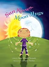 Sun Kisses, Moon Hugs
