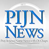 PIJN News with Dr. Chaps - news reports and newsmaker interviews from a Christian perspective.