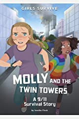 Molly and the Twin Towers: A 9/11 Survival Story (Girls Survive) Kindle Edition