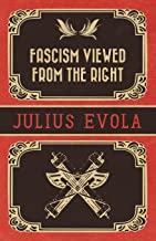 Fascism Viewed from the Right