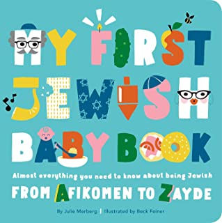 My First Jewish Baby Book: Almost everything you need to know about being Jewish―from Afikomen to Zayde