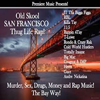Old Skool San Francisco Thug Life Rap! [Explicit]