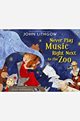 Never Play Music Right Next to the Zoo Hardcover