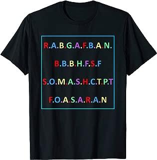 R.A.B.G.A.F.B.A.N.B.B.B.H.F.S.F S.O.M.A.S.H.C.T.P.T T-Shirt