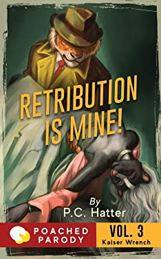 Retribution is Mine!: Poached Parody (Kaiser Wrench)