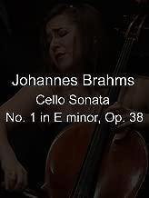 Cello Sonata No. 1 in E minor, Op. 38 by Johannes Brahms