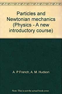 Particles and Newtonian Mechanics (Physics: A New Introductory Course, 2 Parts)