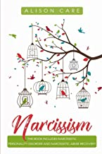 Narcissism: 2 Self Help Workbooks: Narcissistic Personality Disorder and Narcissistic Abuse Recovery
