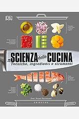 La scienza della cucina. Tecniche, ingredienti e strumenti Hardcover