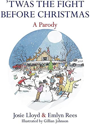 Twas The Fight Before Christmas.Twas The Fight Before Christmas A Parody Emlyn Rees Josie