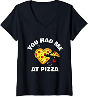 Womens You Had Me At Pizza Funny Pizza Lover Gift V-Neck T-Shirt