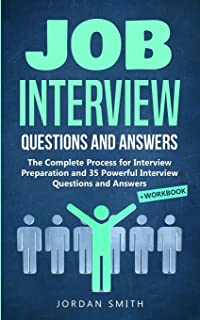 Job Interview Questions and Answers: The Complete Process for Interview Preparation! Speaking Skills and Body Language for...