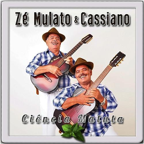 ZE MUSICAS BAIXAR DE CASSIANO PARA MULATO E