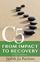 C5: from Impact to Recovery