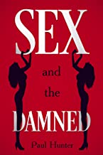Sex and the Damned (Part 1): (Bloke Lit/Men's Travel Adventures)