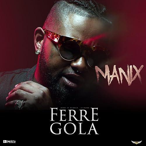 MP3 MANIX FERRE TÉLÉCHARGER GOLA