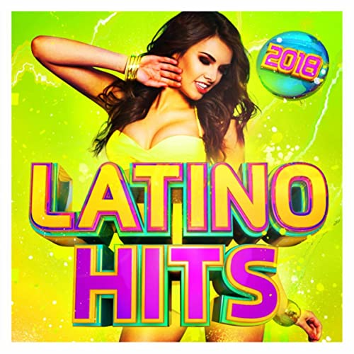 Latino Hits 2018 - The Very Best Latin & Reggaetón Music