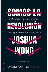 Somos la revolución: Qué amenaza a la democracia y por qué debemos actuar ahora (No Ficción) (Spanish Edition) Kindle Edition