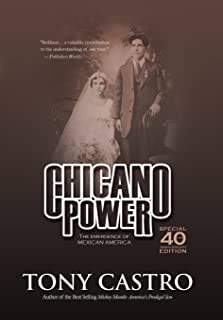 Chicano Power: The Emergence of Mexican America