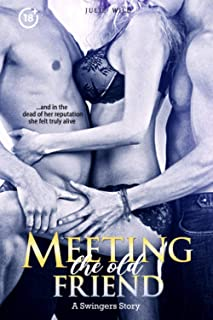 Meeting the old Friend: A Swingers Story