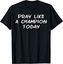 pray like a champion today