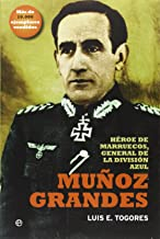 Muñoz Grandes: Héroe de marruecos, general de la División Azul (Historia)