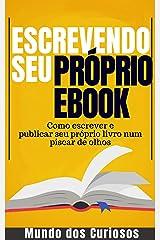 Escrevendo seu Próprio Ebook: Como escrever e publicar seu próprio livro num piscar de olhos (Dinheiro Online 4) eBook Kindle