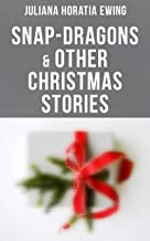 Snap-Dragons & Other Christmas Stories