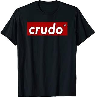 Crudo AF T-Shirt